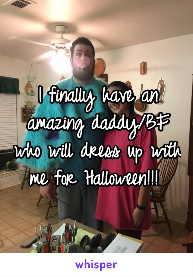 I finally have an amazing daddy/BF who will dress up with me for Halloween!!!