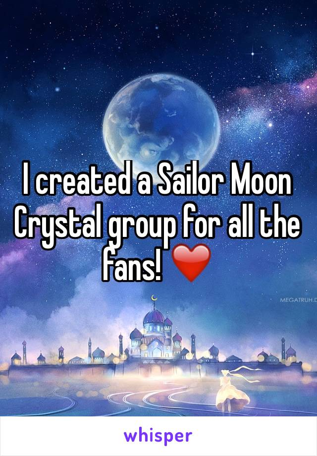 I created a Sailor Moon Crystal group for all the fans! ❤️