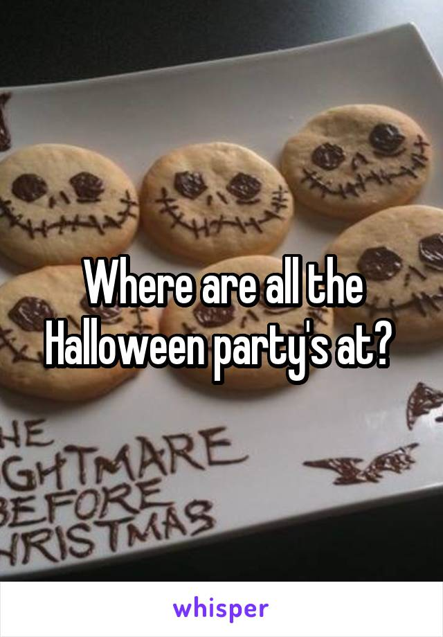 Where are all the Halloween party's at?