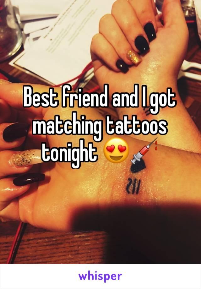 Best friend and I got matching tattoos tonight 😍💉