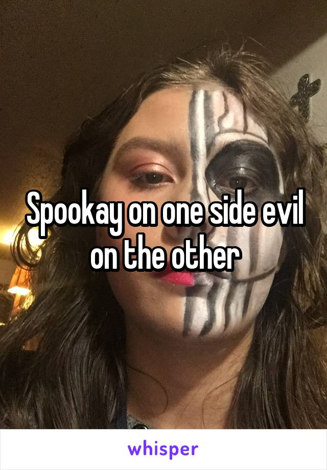Spookay on one side evil on the other