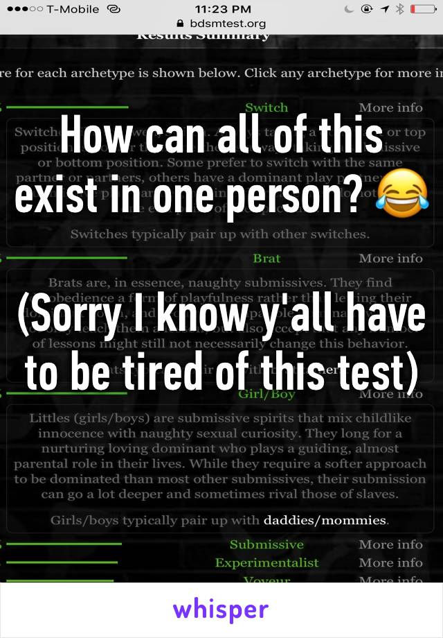 How can all of this exist in one person? 😂  (Sorry I know y'all have to be tired of this test)
