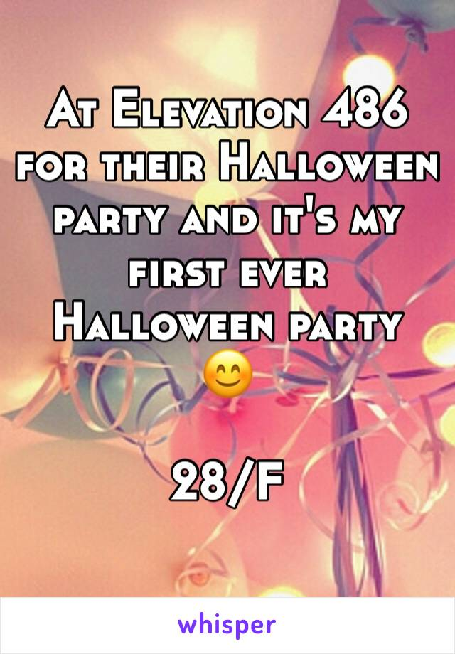 At Elevation 486 for their Halloween party and it's my first ever Halloween party  😊  28/F