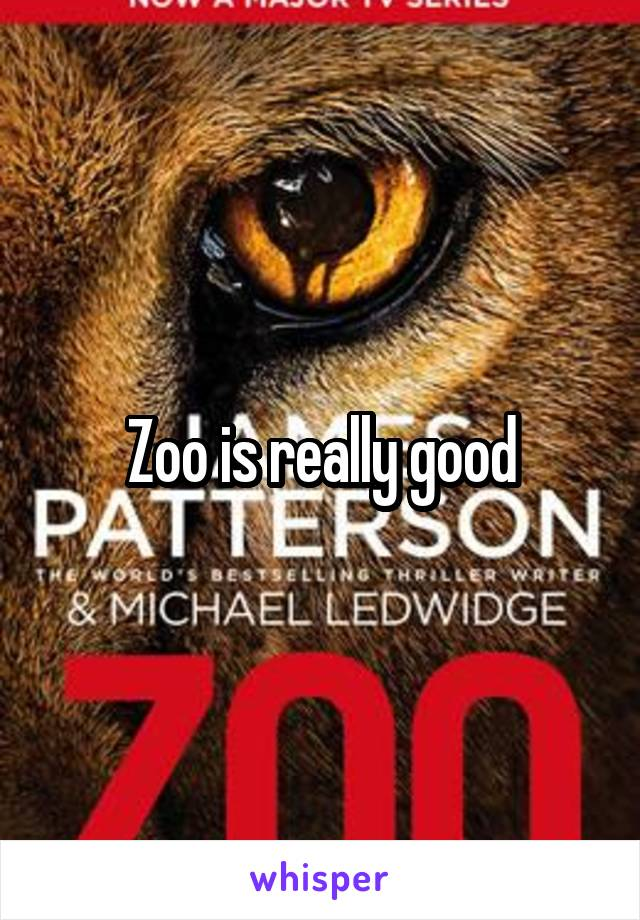 Zoo is really good