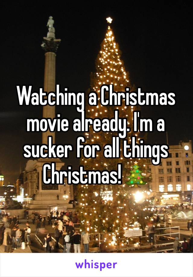 Watching a Christmas movie already. I'm a sucker for all things Christmas!🎄