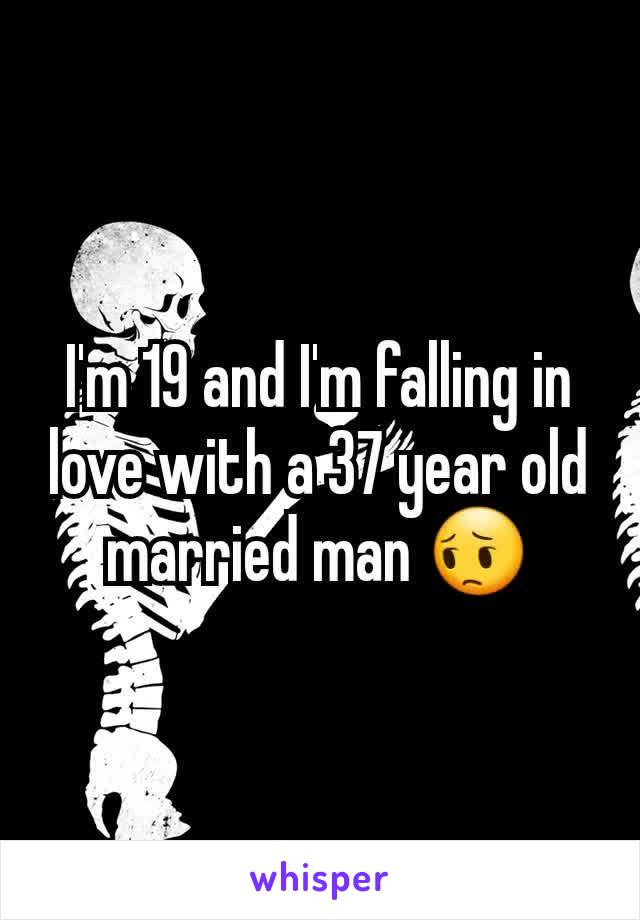 I'm 19 and I'm falling in love with a 37 year old married man 😔