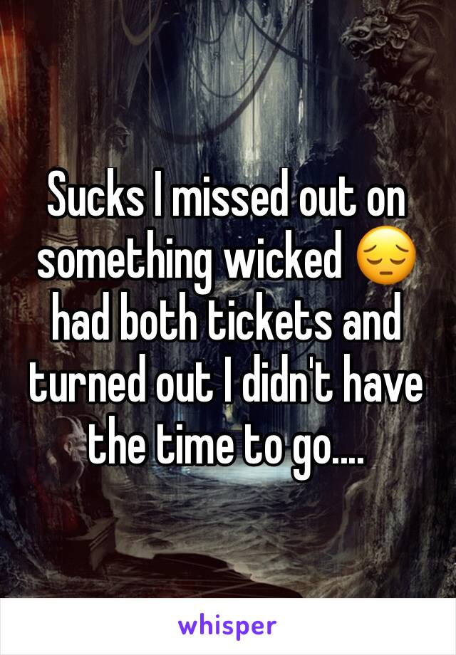 Sucks I missed out on something wicked 😔 had both tickets and turned out I didn't have the time to go....