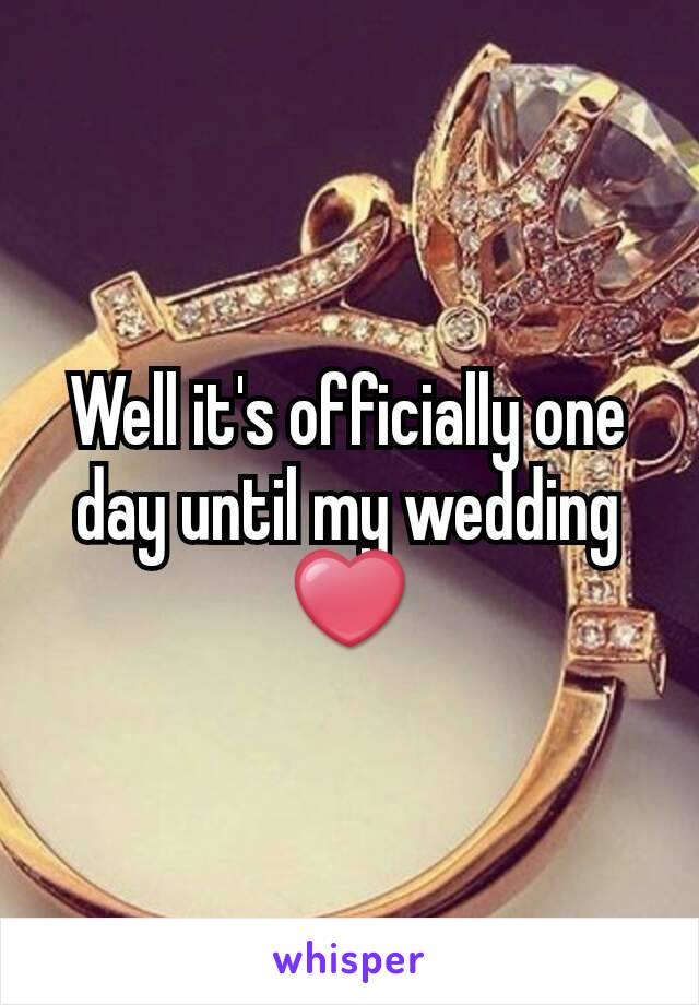 Well it's officially one day until my wedding ❤