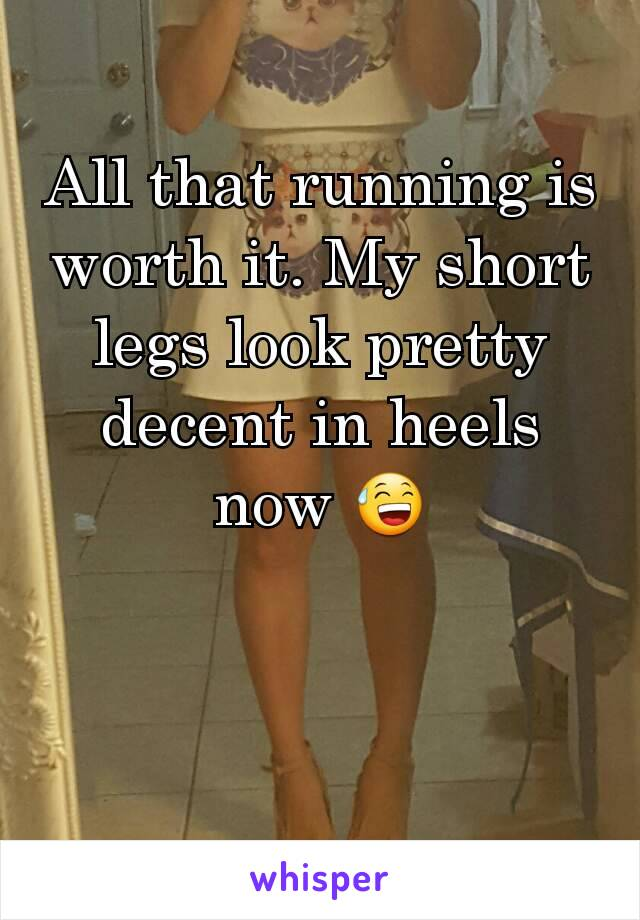 All that running is worth it. My short legs look pretty decent in heels now 😅