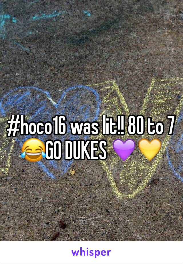 #hoco16 was lit!! 80 to 7 😂GO DUKES 💜💛
