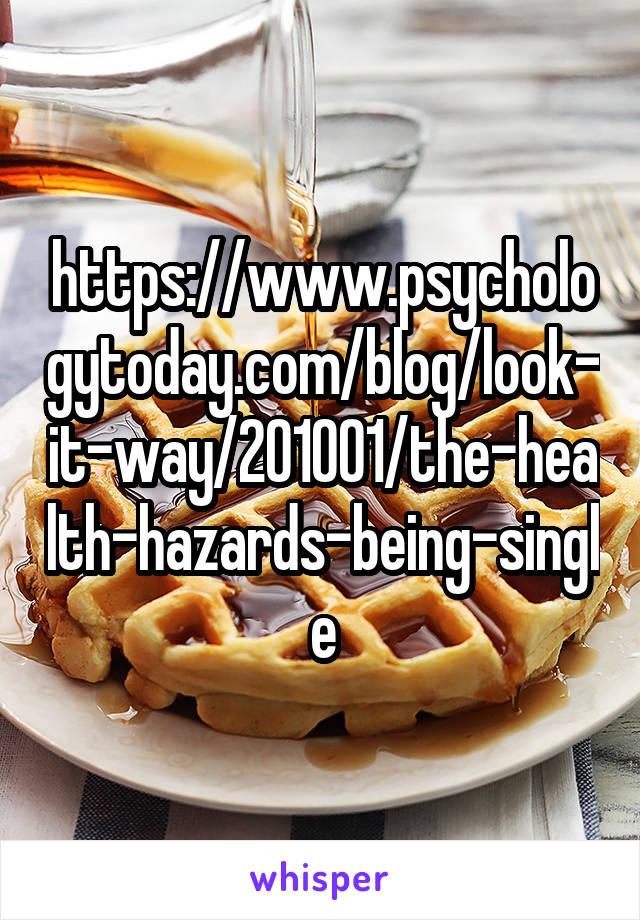 https://www.psychologytoday.com/blog/look-it-way/201001/the-health-hazards-being-single
