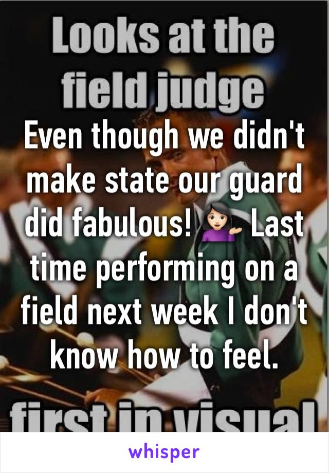 Even though we didn't make state our guard did fabulous! 💁🏻 Last time performing on a field next week I don't know how to feel.