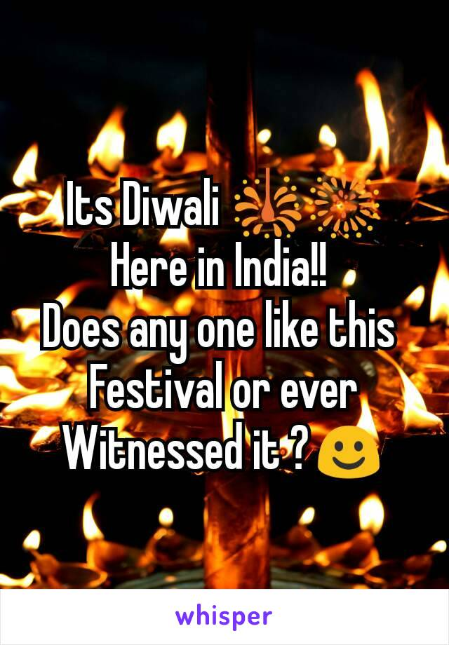 Its Diwali 🎇🎆 Here in India!!  Does any one like this  Festival or ever Witnessed it ?☺