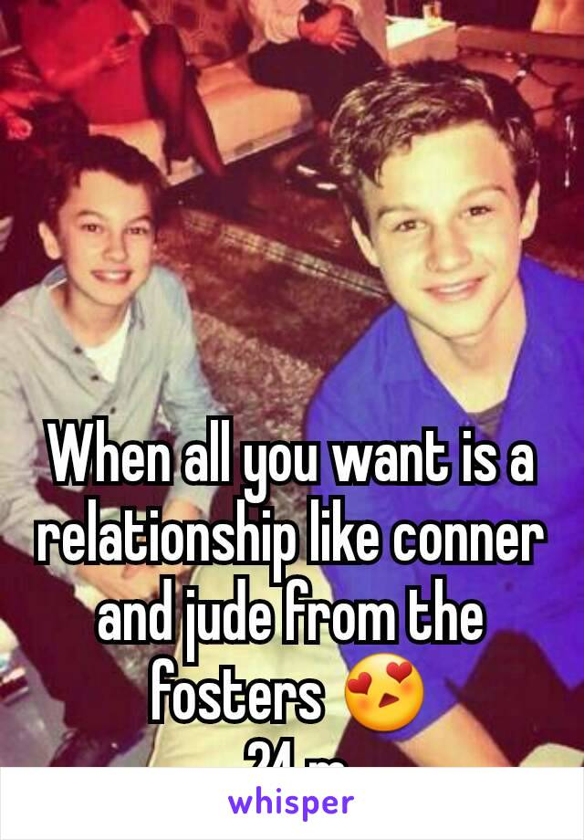 When all you want is a relationship like conner and jude from the fosters 😍  24 m
