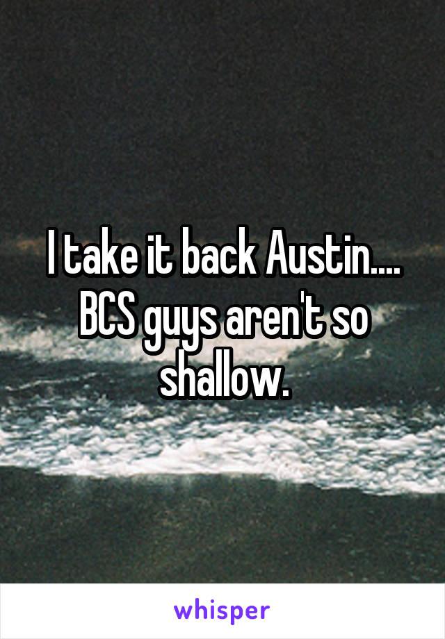 I take it back Austin.... BCS guys aren't so shallow.