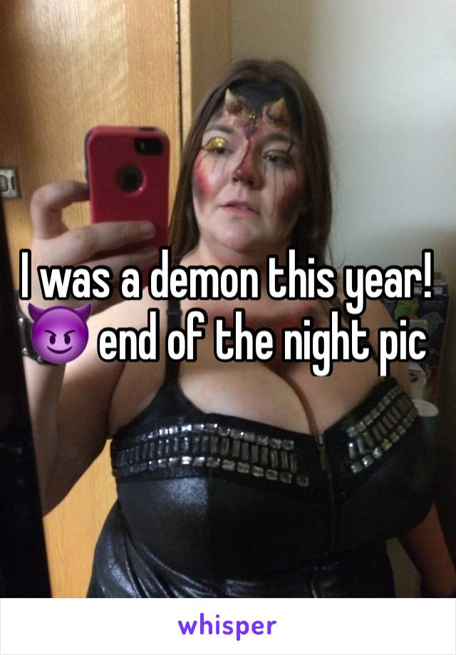 I was a demon this year!  😈 end of the night pic