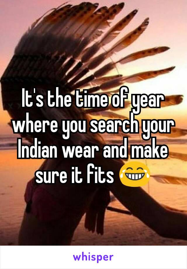 It's the time of year where you search your Indian wear and make sure it fits 😂