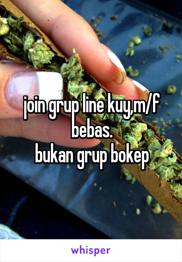 join grup line kuy,m/f bebas. bukan grup bokep