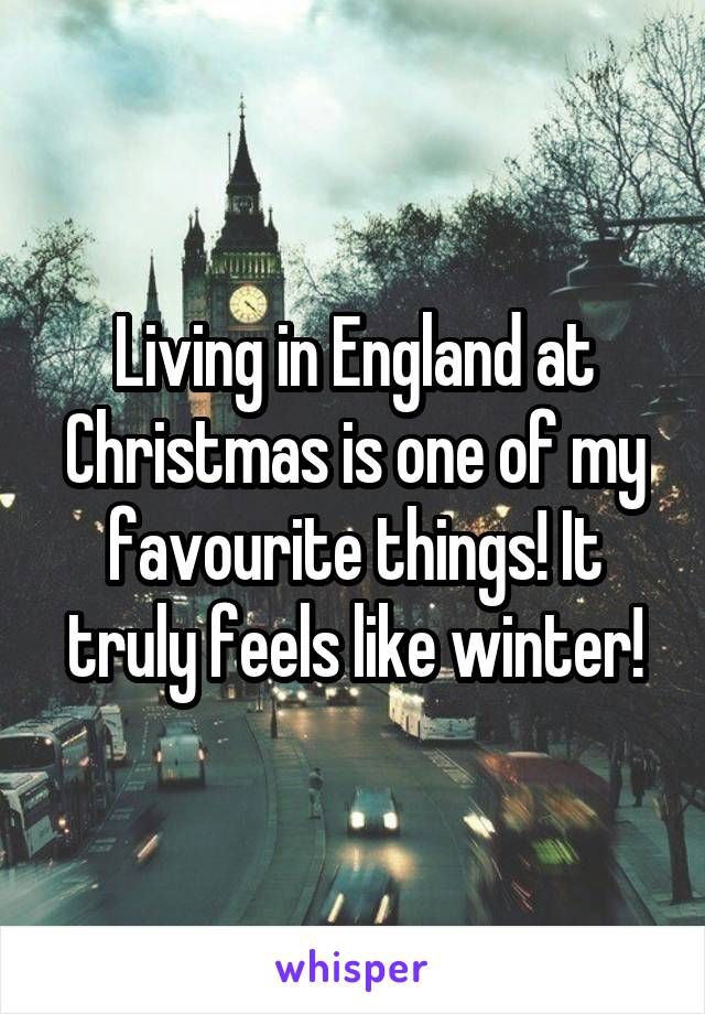 Living in England at Christmas is one of my favourite things! It truly feels like winter!