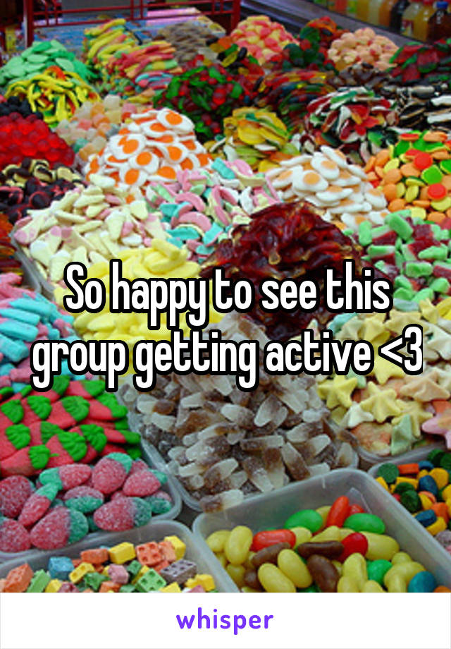 So happy to see this group getting active <3