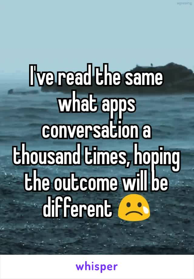 I've read the same what apps conversation a thousand times, hoping the outcome will be different 😢