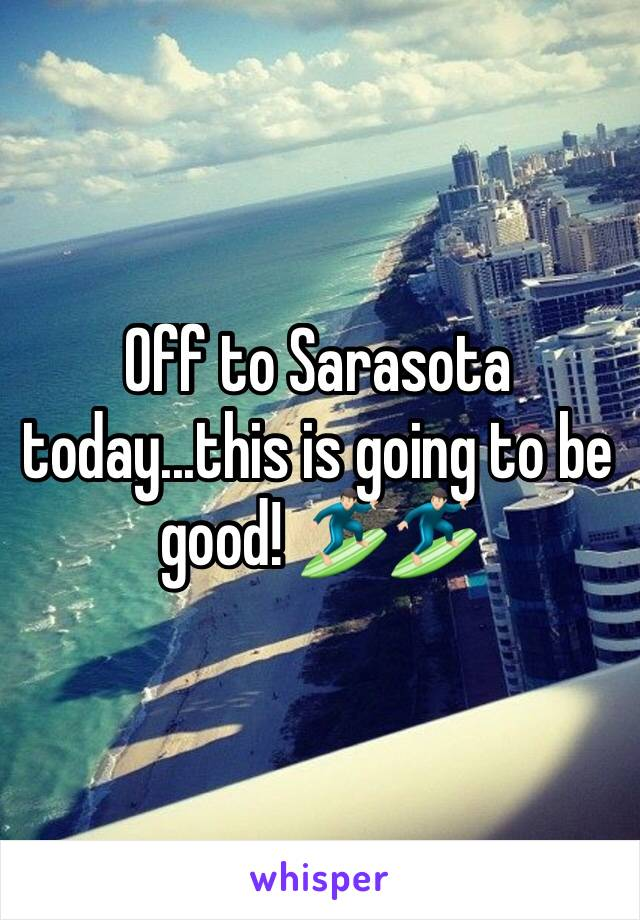 Off to Sarasota today...this is going to be good! 🏄🏻🏄🏻