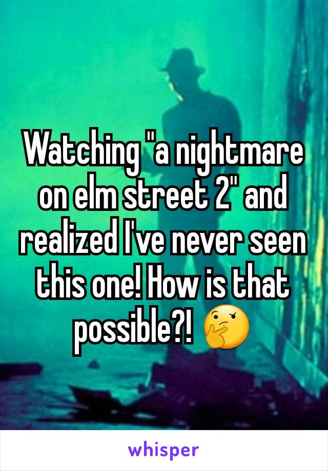 """Watching """"a nightmare on elm street 2"""" and realized I've never seen this one! How is that possible?! 🤔"""