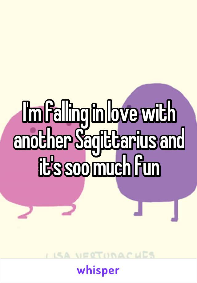 I'm falling in love with another Sagittarius and it's soo much fun