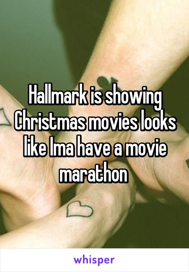 Hallmark is showing Christmas movies looks like Ima have a movie marathon