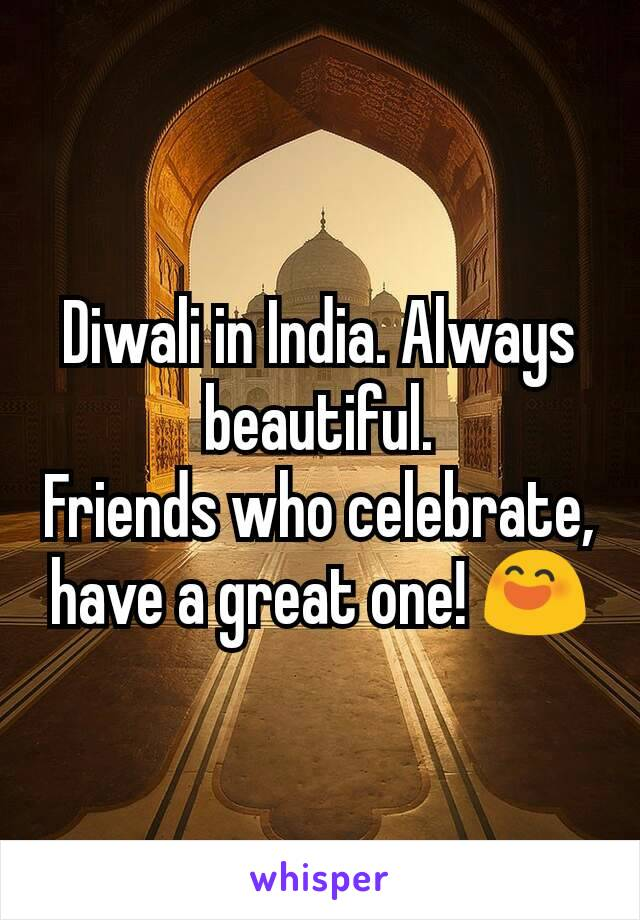 Diwali in India. Always beautiful. Friends who celebrate, have a great one! 😄