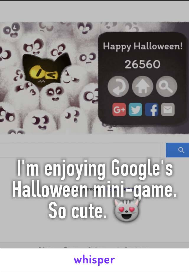 I'm enjoying Google's Halloween mini-game. So cute. 😻