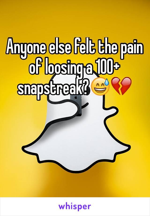 Anyone else felt the pain of loosing a 100+ snapstreak?😅💔