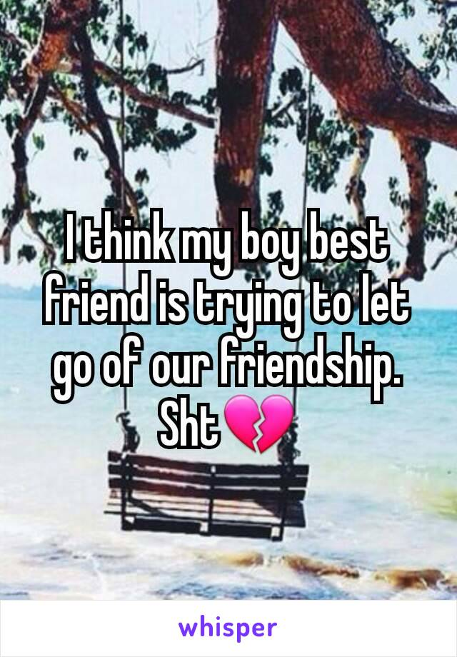 I think my boy best friend is trying to let go of our friendship. Sht💔