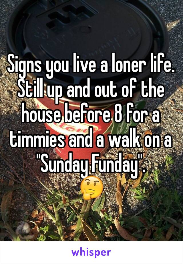 """Signs you live a loner life. Still up and out of the house before 8 for a timmies and a walk on a """"Sunday Funday"""". 🤔"""