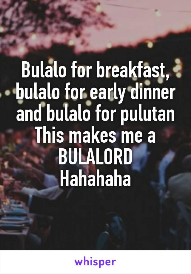 Bulalo for breakfast, bulalo for early dinner and bulalo for pulutan This makes me a BULALORD Hahahaha
