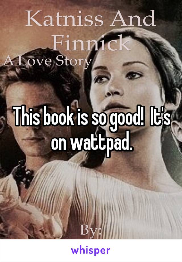 This book is so good!  It's on wattpad.