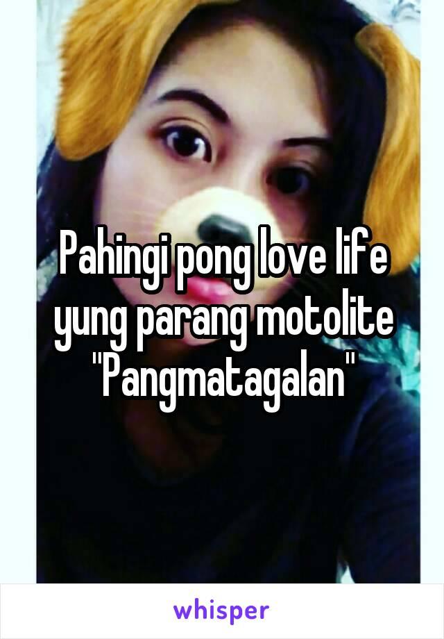 """Pahingi pong love life yung parang motolite """"Pangmatagalan"""""""