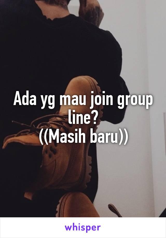 Ada yg mau join group line? ((Masih baru))