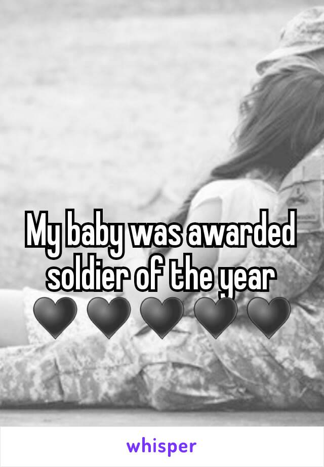 My baby was awarded soldier of the year ♥♥♥♥♥