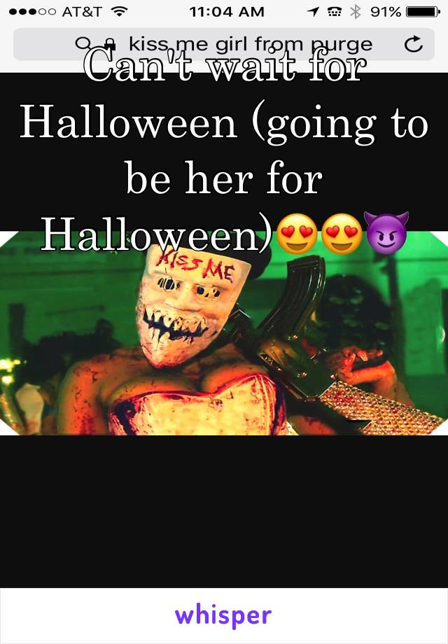 Can't wait for Halloween (going to be her for Halloween)😍😍😈