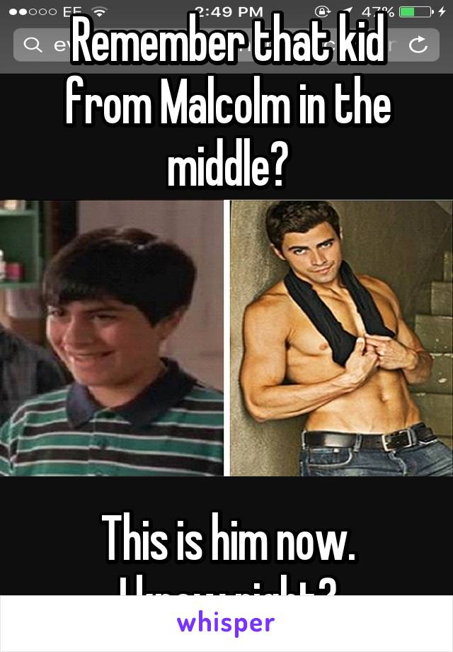 Remember that kid from Malcolm in the middle?      This is him now.  I know right?