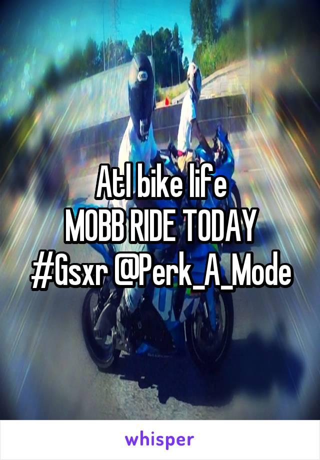 Atl bike life MOBB RIDE TODAY #Gsxr @Perk_A_Mode