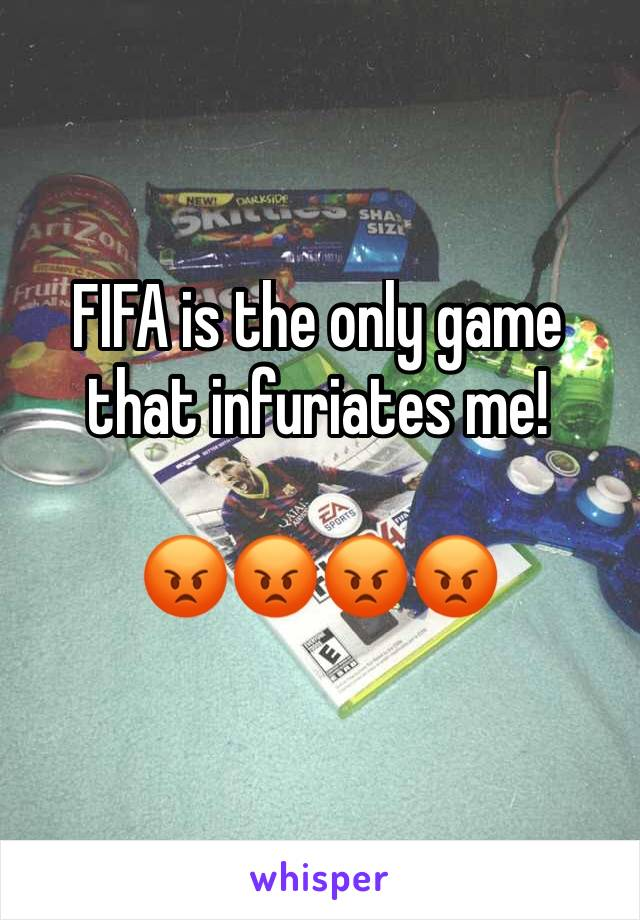 FIFA is the only game that infuriates me!   😡😡😡😡