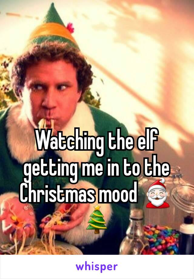 Watching the elf getting me in to the Christmas mood 🎅🎄