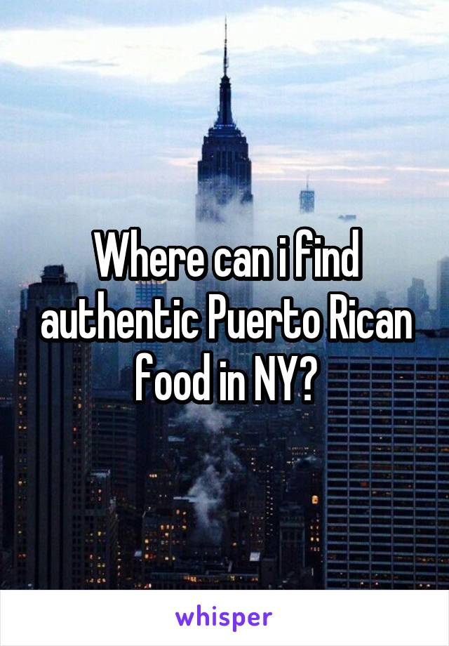 Where can i find authentic Puerto Rican food in NY?