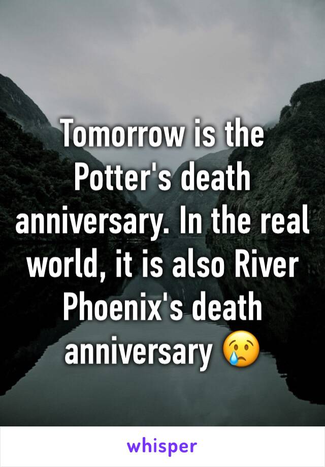 Tomorrow is the Potter's death anniversary. In the real world, it is also River Phoenix's death anniversary 😢