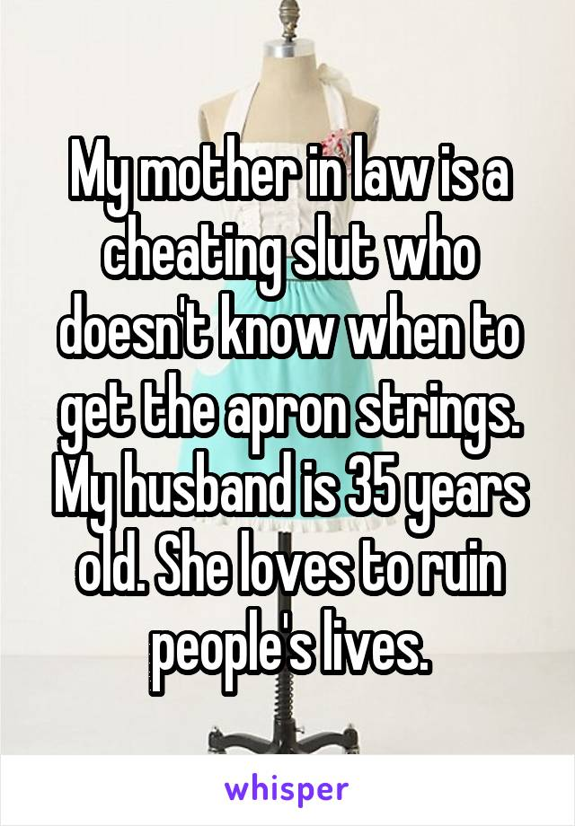 My mother in law is a cheating slut who doesn't know when to get the ...