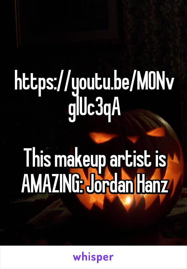 https://youtu.be/MONvglUc3qA  This makeup artist is AMAZING: Jordan Hanz