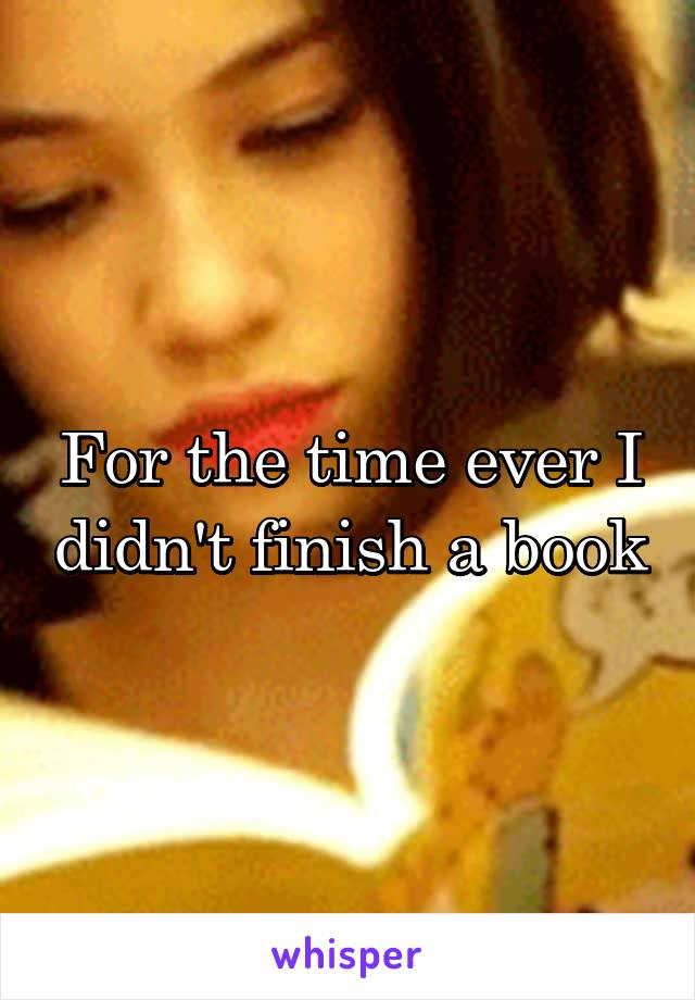 For the time ever I didn't finish a book