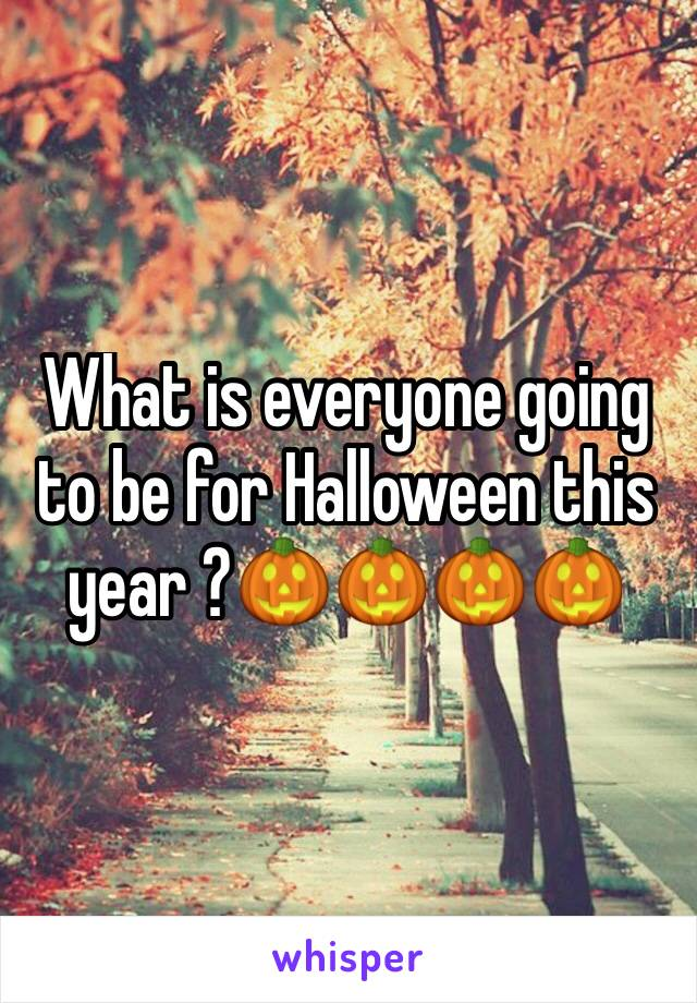 What is everyone going to be for Halloween this year ?🎃🎃🎃🎃